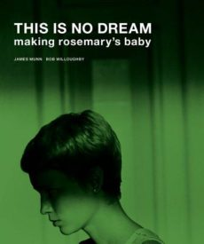 ROSEMARY'S BABY plus Q&A, book sale and signing with 'This Is No Dream: Making Rosemary's Baby' author James Munn September 26th in Pasadena